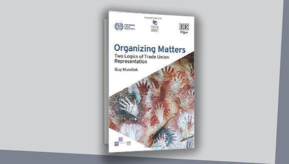 Organizing matters: Two logics of trade union representation