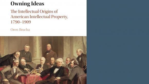 אירוע השקת ספר: Owning Ideas The Intellectual Origins of American Intellectual Property,1790–1909