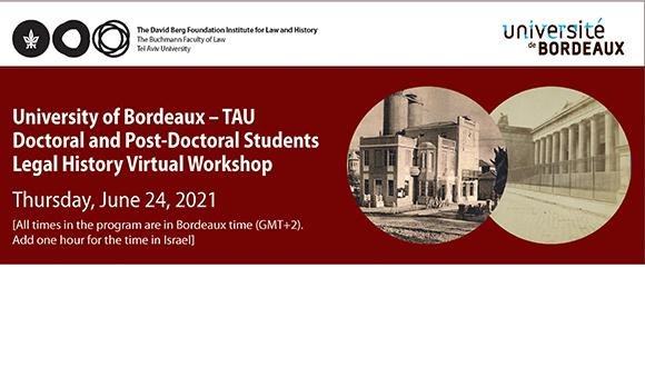 University of Bordeaux – TAU Doctoral and Post-Doctoral Students Legal History Virtual Workshop